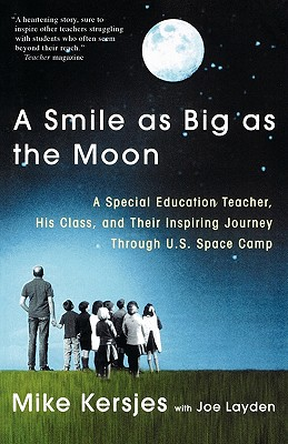 A Smile As Big As the Moon By Kersjes, Mike/ Layden, Joseph