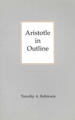 Aristotle in Outline By Robinson, Timothy A.
